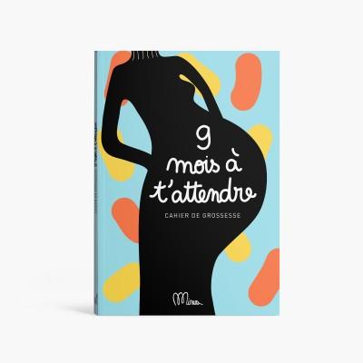 9 MOIS À T'ATTENDRE  Cahier de grossesse