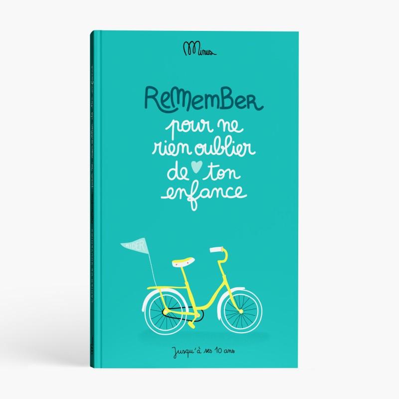 REMEMBER POUR NE RIEN OUBLIER DE TON ENFANCE  Cahier de souvenirs
