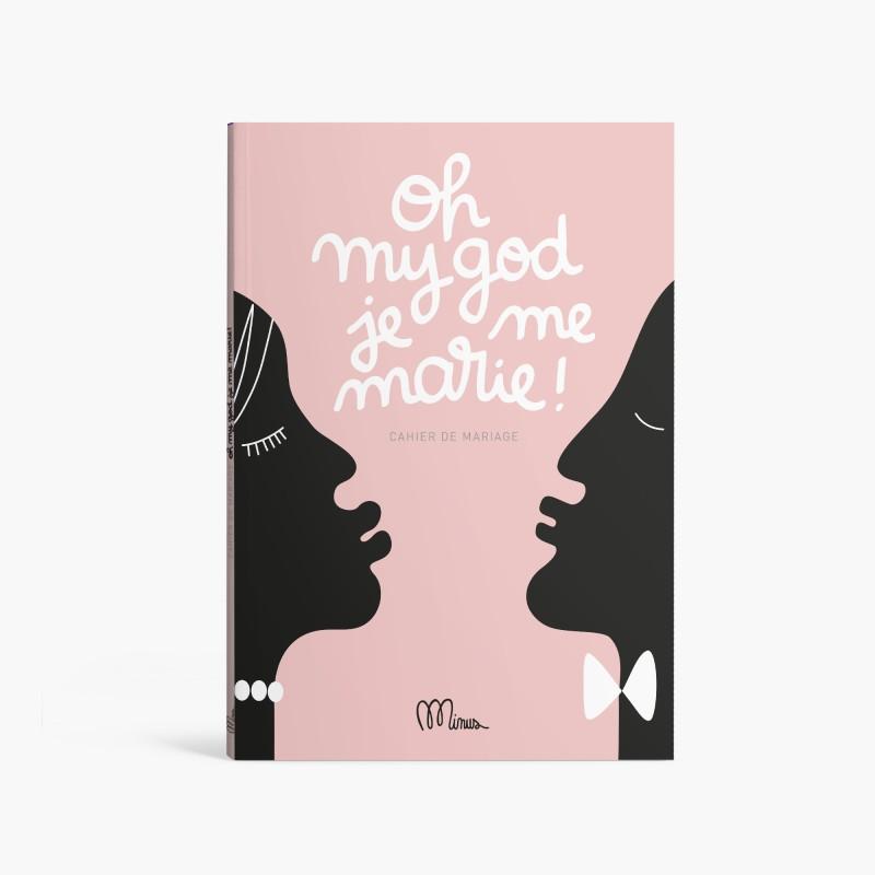 OH MY GOD JE ME MARIE  Cahier de Mariage